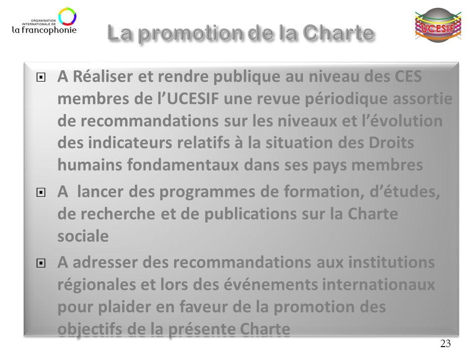 A Réaliser et rendre publique au niveau des CES membres de lUCESIF une revue périodique assortie de recommandations sur les niveaux et lévolution des
