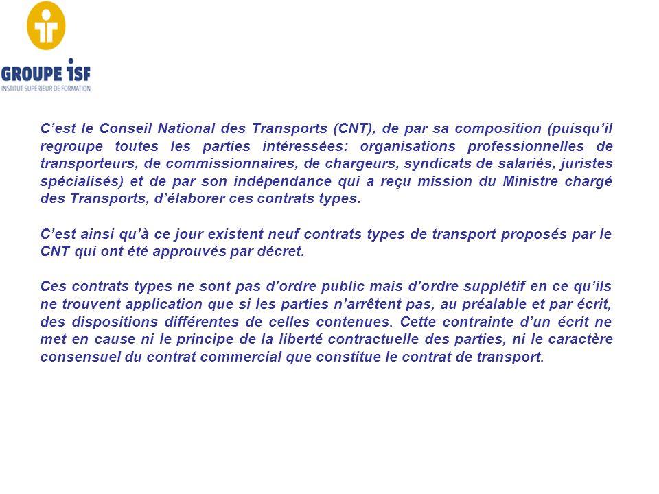 Cest le Conseil National des Transports (CNT), de par sa composition (puisquil regroupe toutes les parties intéressées: organisations professionnelles