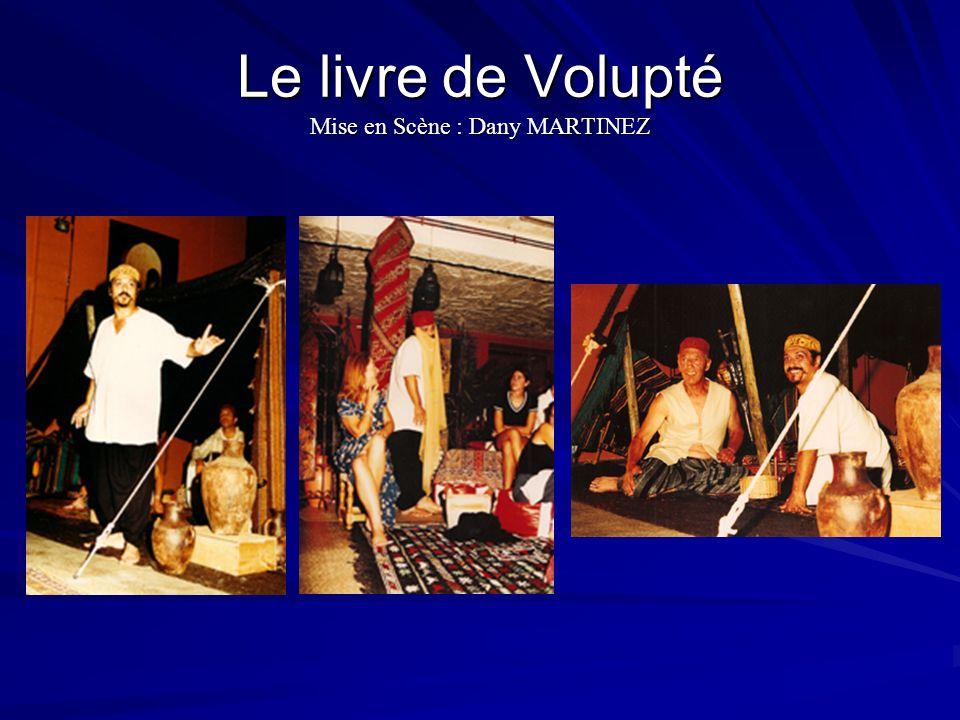 Le livre de Volupté Mise en Scène : Dany MARTINEZ