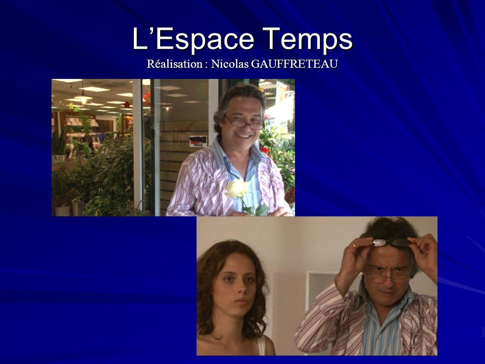 LEspace Temps Réalisation : Nicolas GAUFFRETEAU