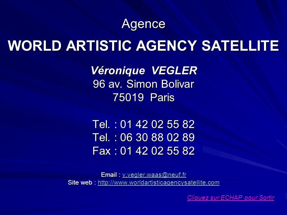 Agence WORLD ARTISTIC AGENCY SATELLITE Véronique VEGLER 96 av.