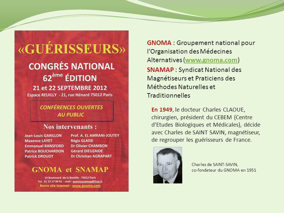 GNOMA : Groupement national pour lOrganisation des Médecines Alternatives (www.gnoma.com)www.gnoma.com Charles de SAINT-SAVIN, co-fondateur du GNOMA e