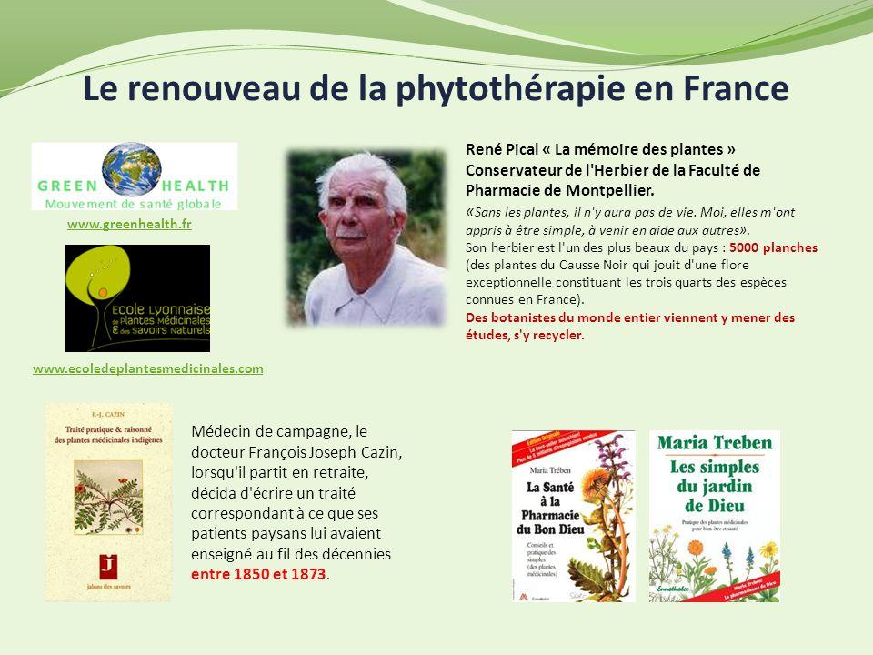 www.ecoledeplantesmedicinales.com www.greenhealth.fr Le renouveau de la phytothérapie en France Médecin de campagne, le docteur François Joseph Cazin,