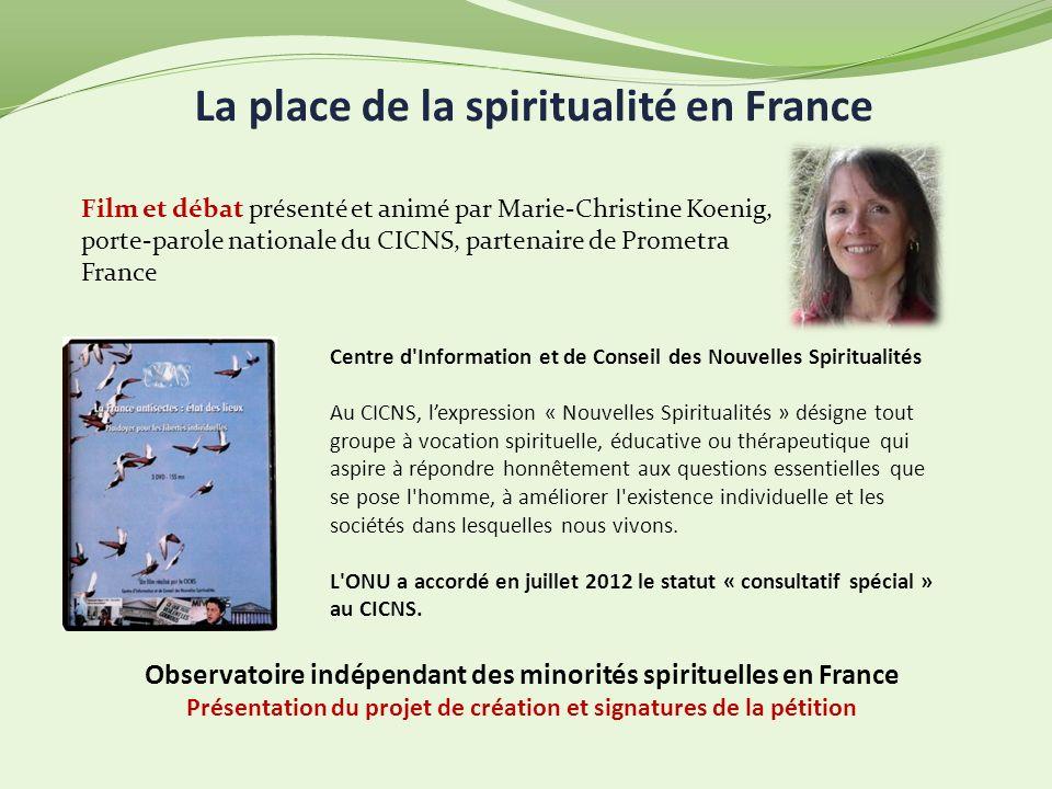 La place de la spiritualité en France Centre d'Information et de Conseil des Nouvelles Spiritualités Au CICNS, lexpression « Nouvelles Spiritualités »