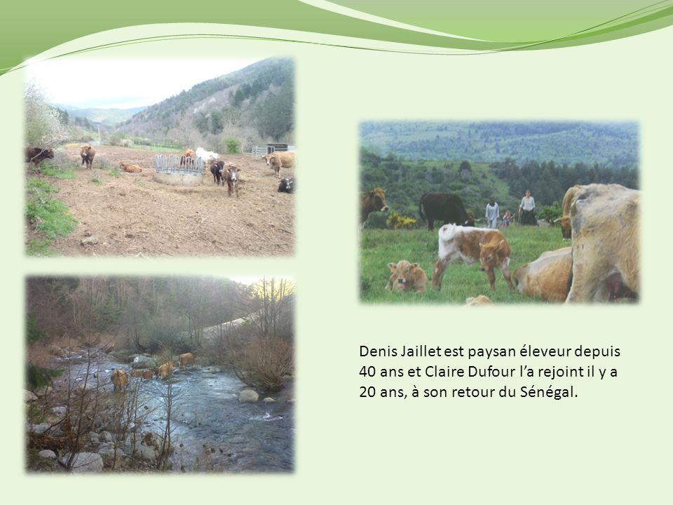Denis Jaillet est paysan éleveur depuis 40 ans et Claire Dufour la rejoint il y a 20 ans, à son retour du Sénégal.