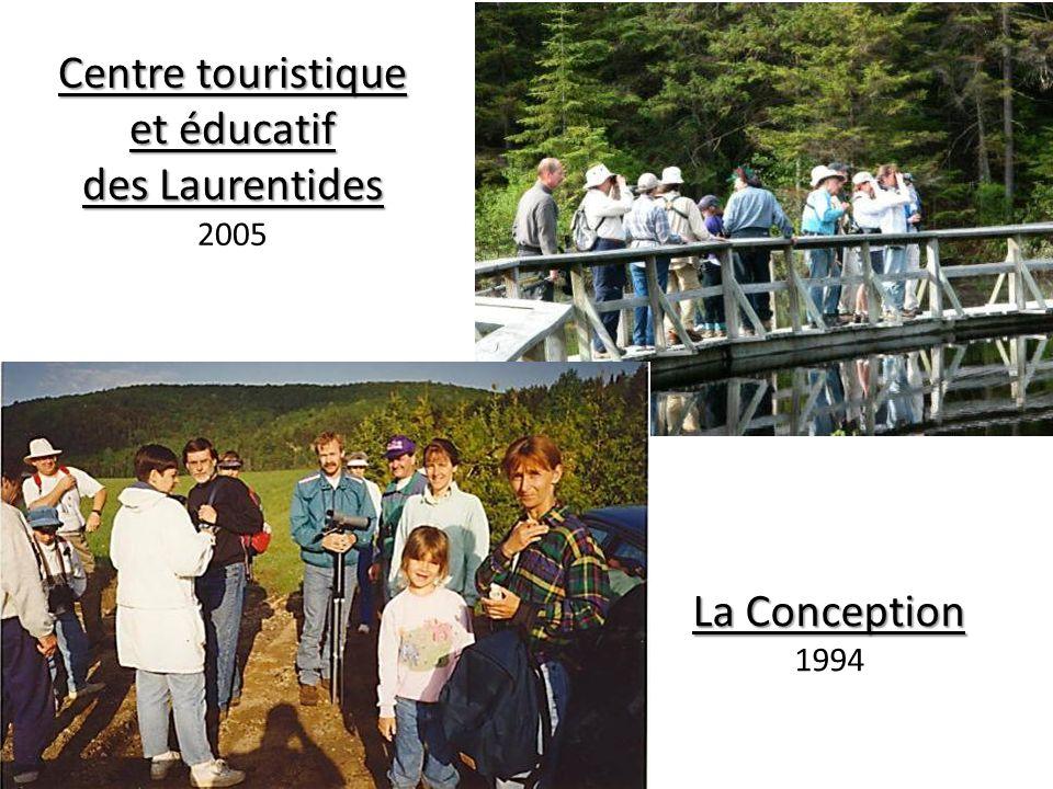 La Conception 1994 Centre touristique et éducatif des Laurentides 2005