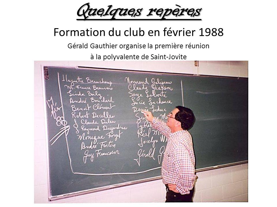 Quelques repères Formation du club en février 1988 Gérald Gauthier organise la première réunion à la polyvalente de Saint-Jovite