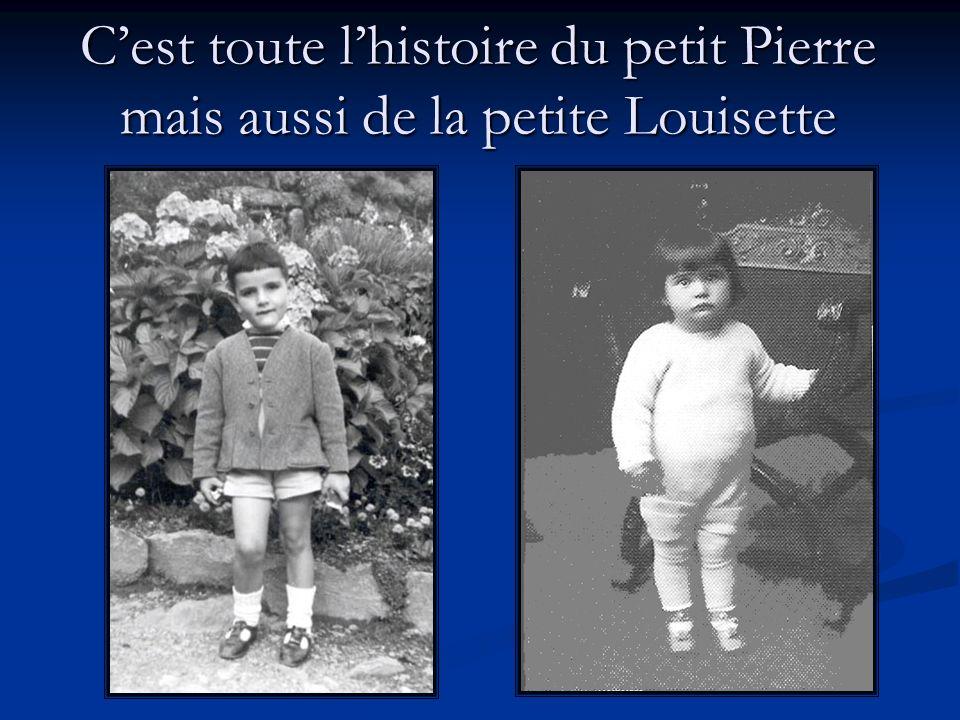 Cest toute lhistoire du petit Pierre mais aussi de la petite Louisette