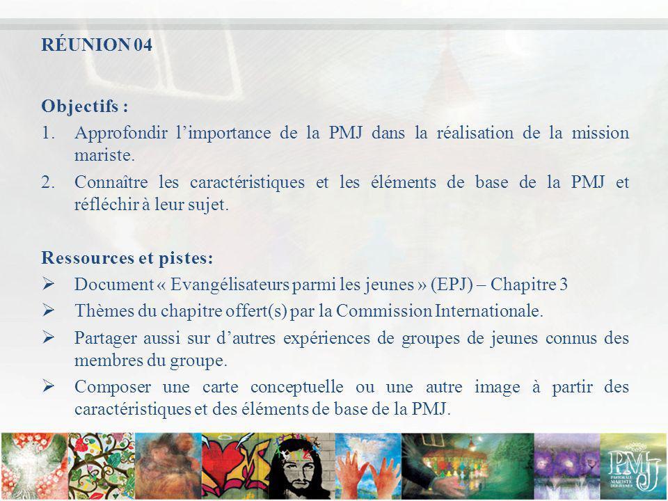 Objectifs : 1.Approfondir limportance de la PMJ dans la réalisation de la mission mariste. 2.Connaître les caractéristiques et les éléments de base de