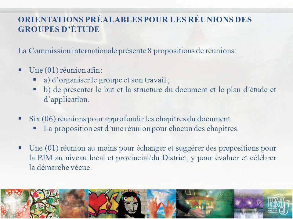 ORIENTATIONS PRÉALABLES POUR LES RÉUNIONS DES GROUPES DÉTUDE La Commission internationale présente 8 propositions de réunions: Une (01) réunion afin: