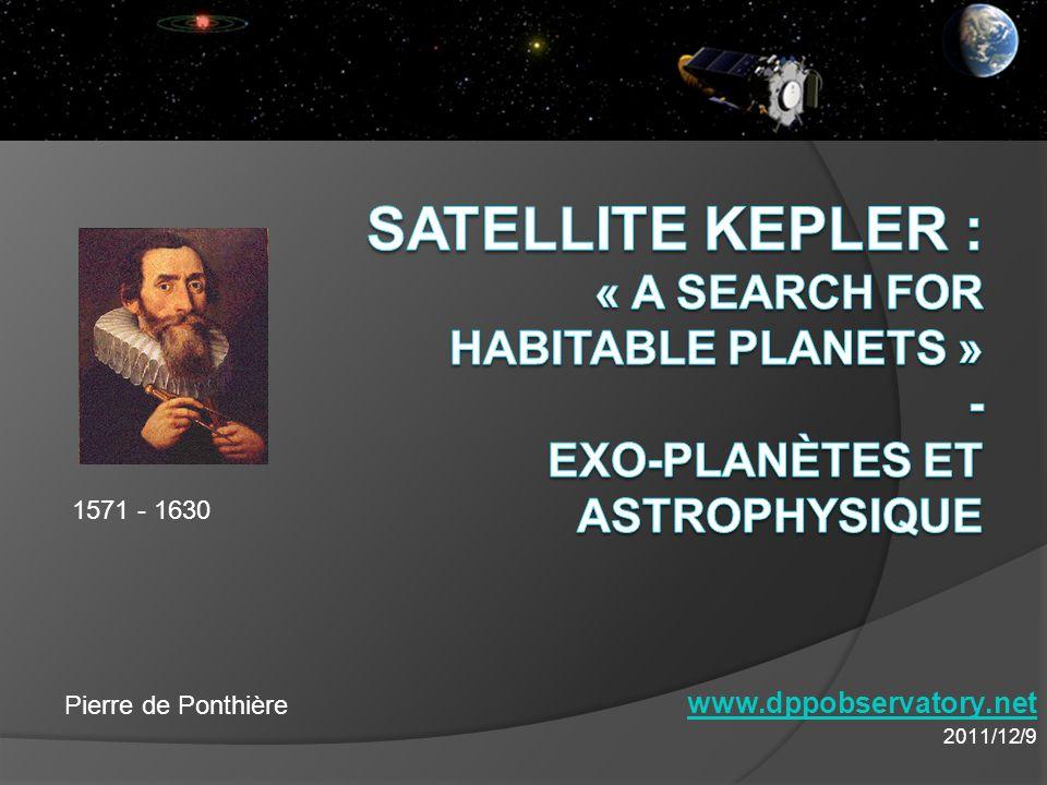 Mission Détecter des exo-planètes, où la vie serait possible Méthode étoile hôte similaire au Soleil taille de la Terre zone « habitable »
