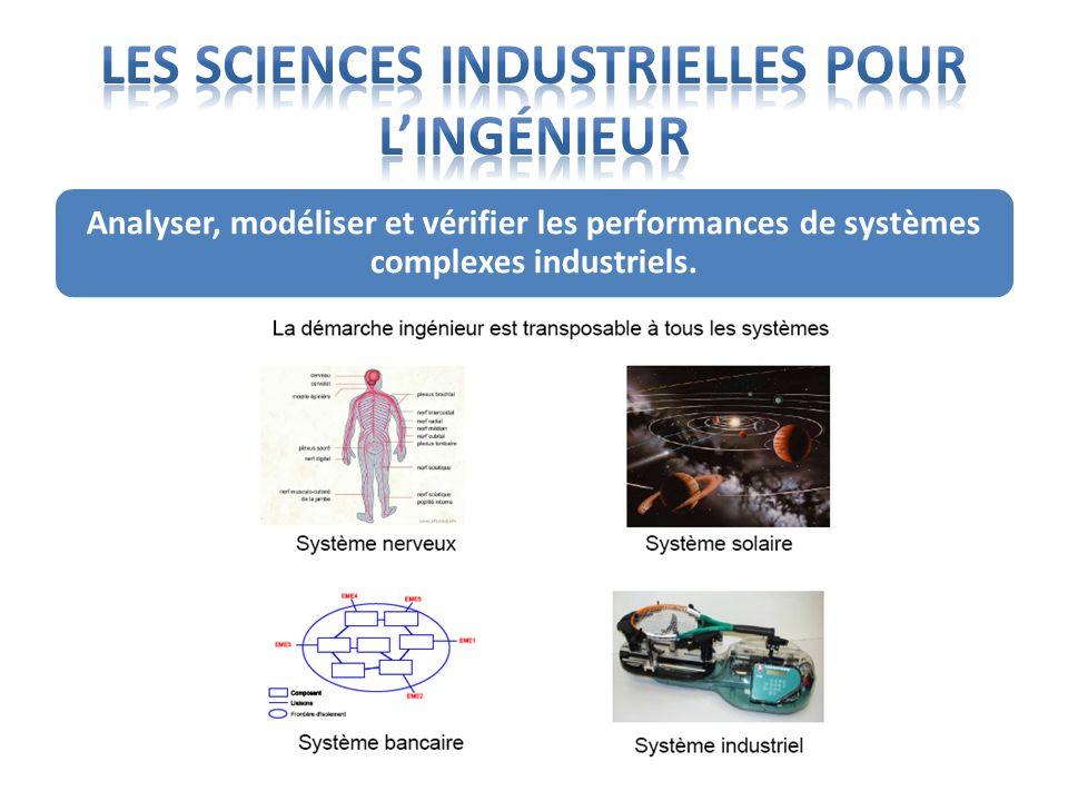 Analyser, modéliser et vérifier les performances de systèmes complexes industriels.