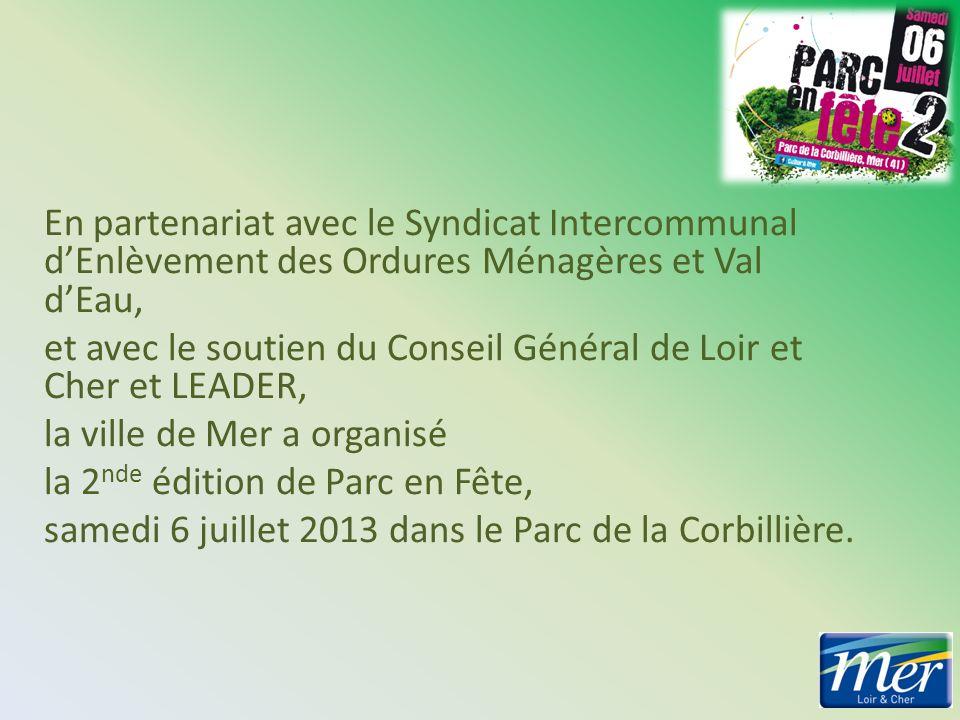 En partenariat avec le Syndicat Intercommunal dEnlèvement des Ordures Ménagères et Val dEau, et avec le soutien du Conseil Général de Loir et Cher et