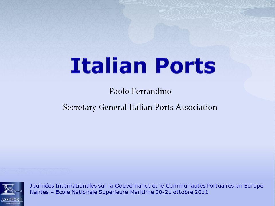 2 Italian Ports and Economy Role of Assoporti –Italian Ports Association www.assoporti.it Journées Internationales sur la Gouvernance et le Communautes Portuaires en Europe Nantes – Ecole Nationale Supérieure Maritime 20-21 ottobre 2011