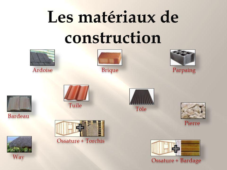 Ardoise Brique Parpaing Tuile Pierre Tôle Way Bardeau Ossature + Torchis Ossature + Bardage