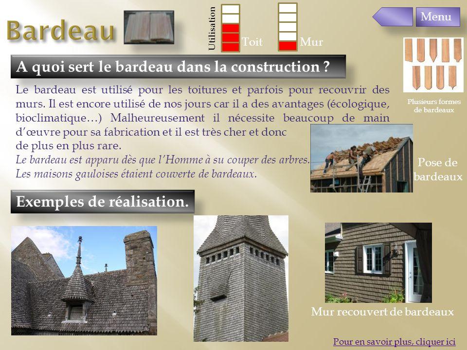 Exemples de réalisation. A quoi sert le bardeau dans la construction ? Pour en savoir plus, cliquer ici Le bardeau est utilisé pour les toitures et pa