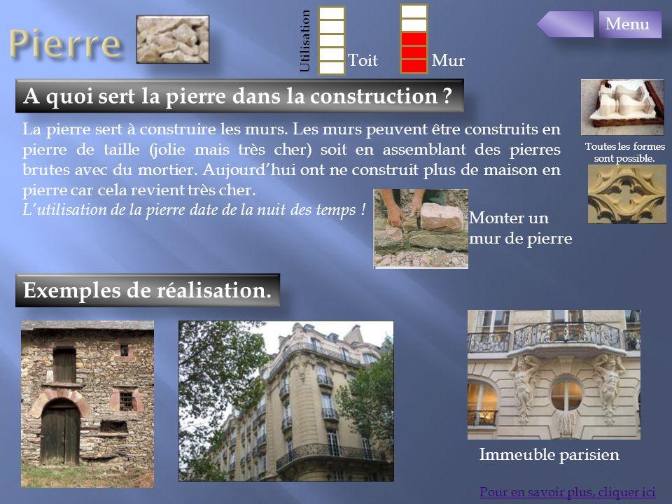 Exemples de réalisation. A quoi sert la pierre dans la construction ? Pour en savoir plus, cliquer ici La pierre sert à construire les murs. Les murs