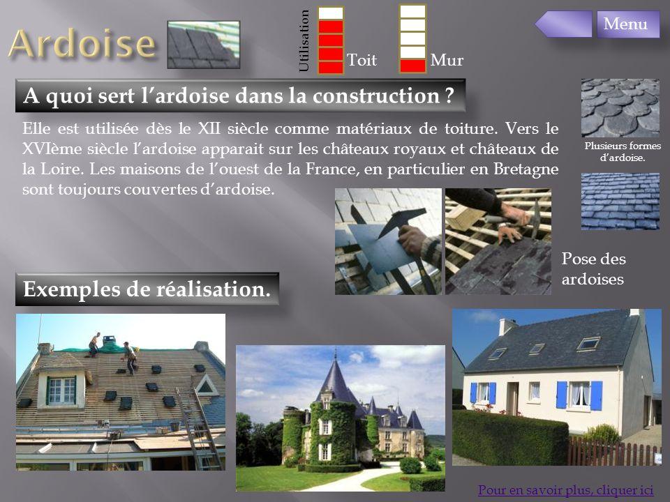 Exemples de réalisation. A quoi sert lardoise dans la construction ? Pour en savoir plus, cliquer ici Elle est utilisée dès le XII siècle comme matéri