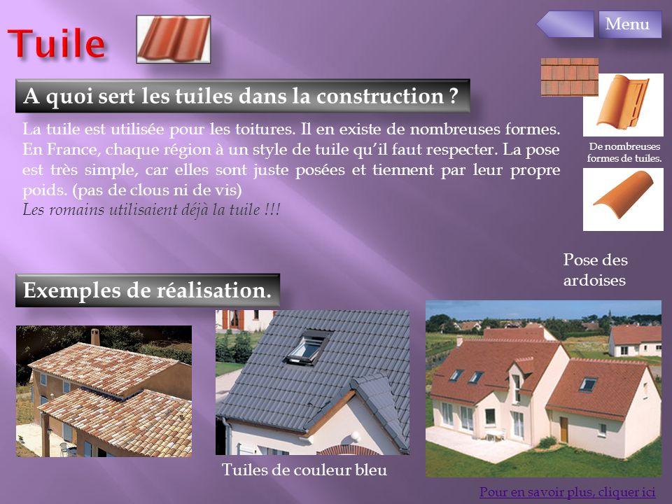 Exemples de réalisation. A quoi sert les tuiles dans la construction ? Pour en savoir plus, cliquer ici La tuile est utilisée pour les toitures. Il en