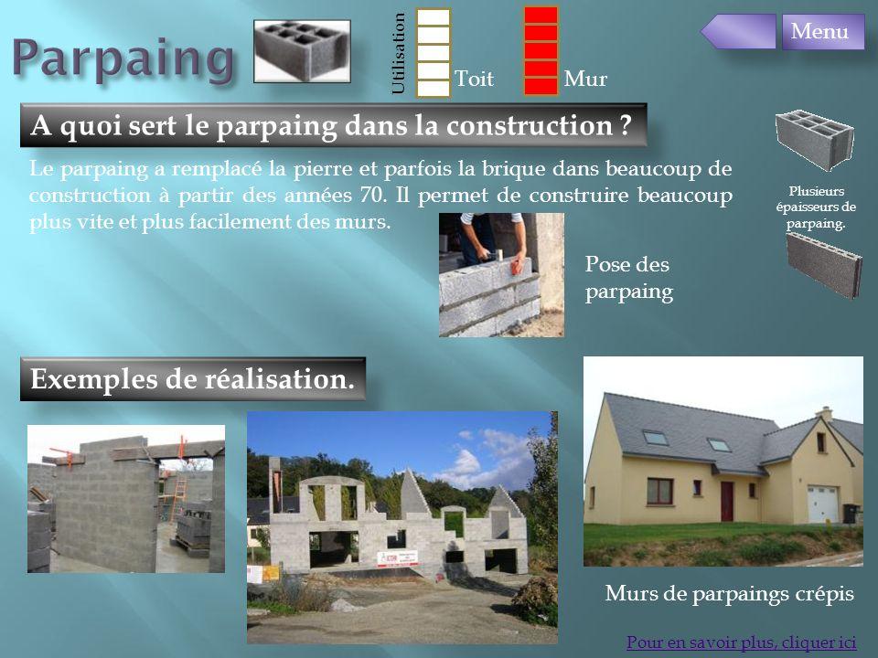 Exemples de réalisation. A quoi sert le parpaing dans la construction ? Pour en savoir plus, cliquer ici Le parpaing a remplacé la pierre et parfois l