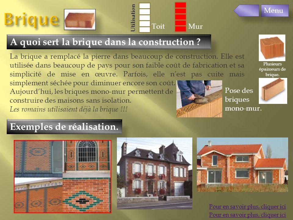 Exemples de réalisation. A quoi sert la brique dans la construction ? Pour en savoir plus, cliquer ici La brique a remplacé la pierre dans beaucoup de