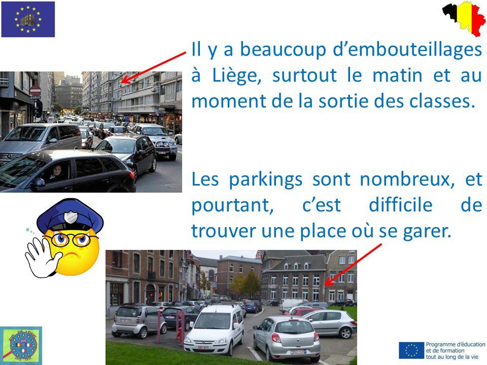 Il y a beaucoup dembouteillages à Liège, surtout le matin et au moment de la sortie des classes.