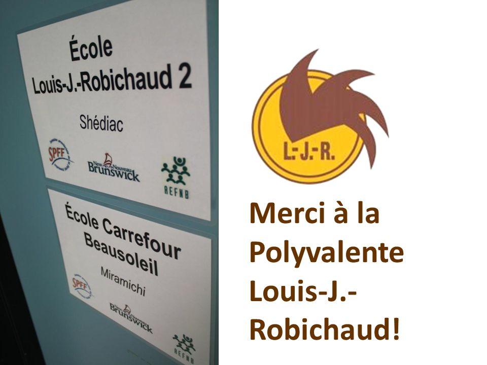 Merci à la Polyvalente Louis-J.- Robichaud!
