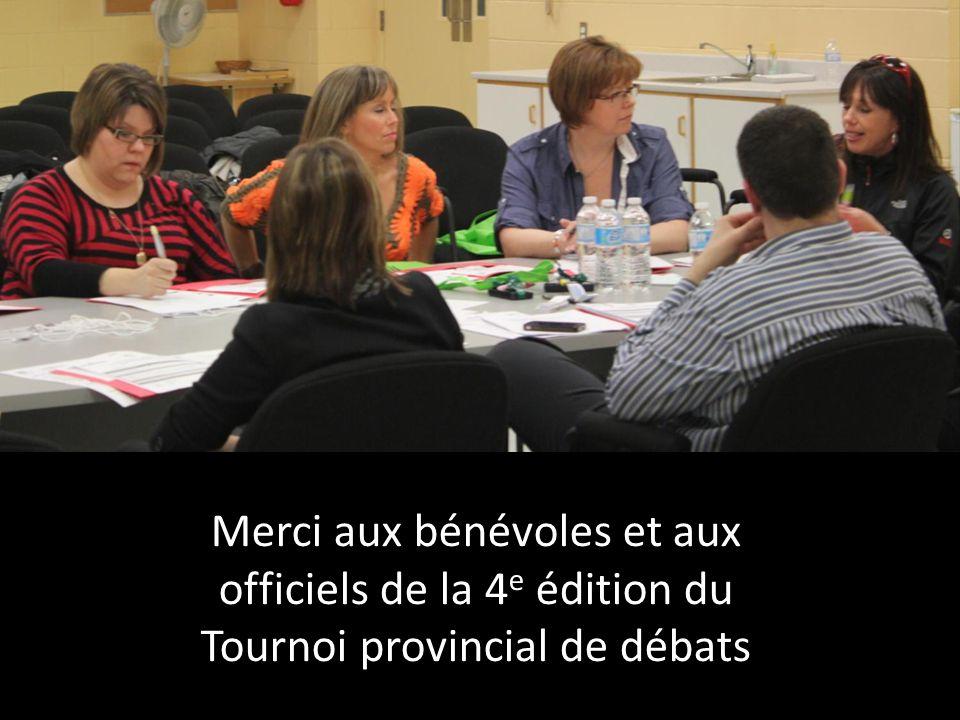 Merci aux bénévoles et aux officiels de la 4 e édition du Tournoi provincial de débats