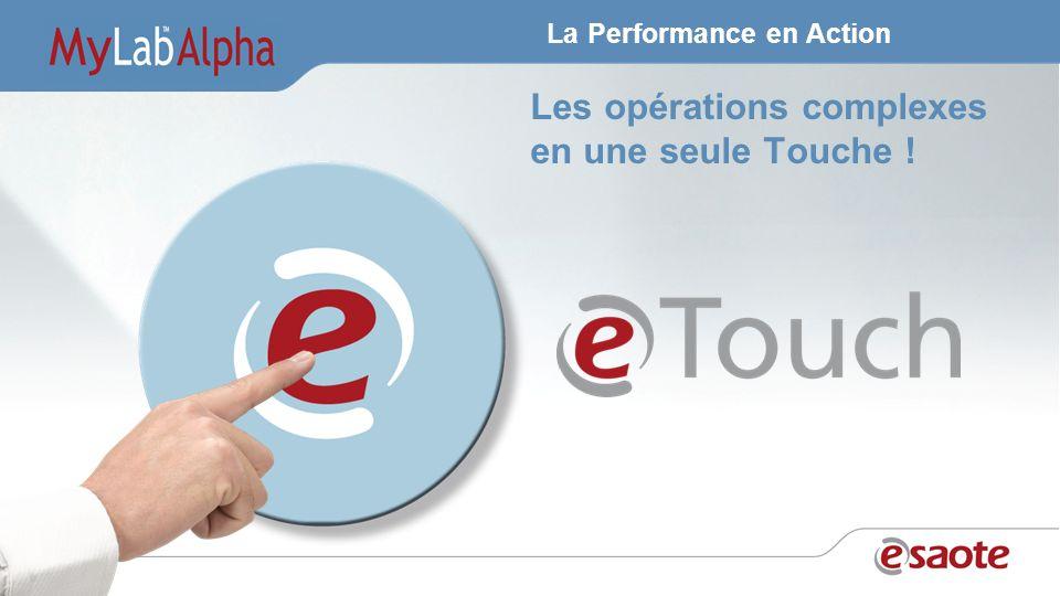 La Performance en Action Les opérations complexes en une seule Touche !