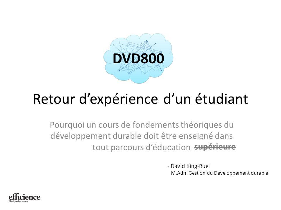 Retour dexpérience dun étudiant Pourquoi un cours de fondements théoriques du développement durable doit être enseigné dans tout parcours déducation supérieure - David King-Ruel M.Adm Gestion du Développement durable DVD800
