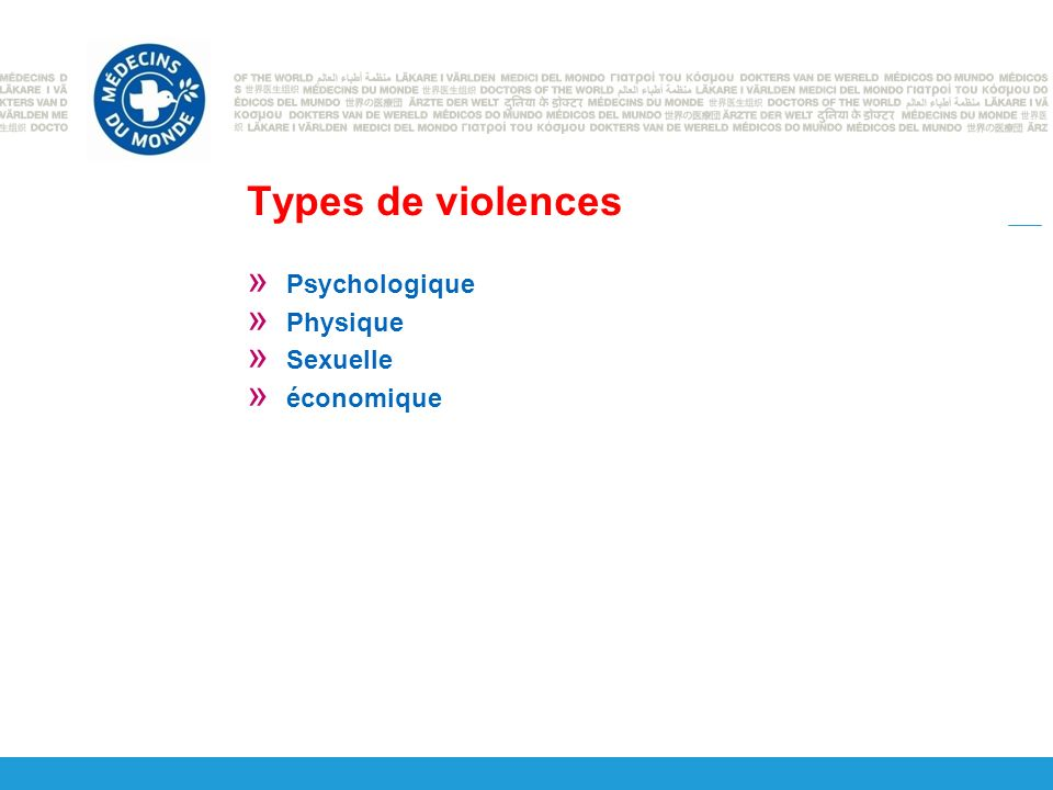 Types de violences » Psychologique » Physique » Sexuelle » économique