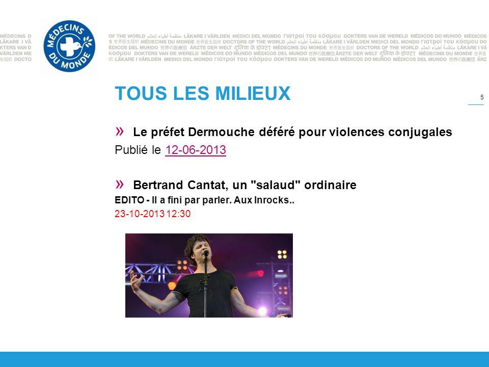 TOUS LES MILIEUX » Le préfet Dermouche déféré pour violences conjugales Publié le 12-06-201312-06-2013 » Bertrand Cantat, un salaud ordinaire EDITO - Il a fini par parler.