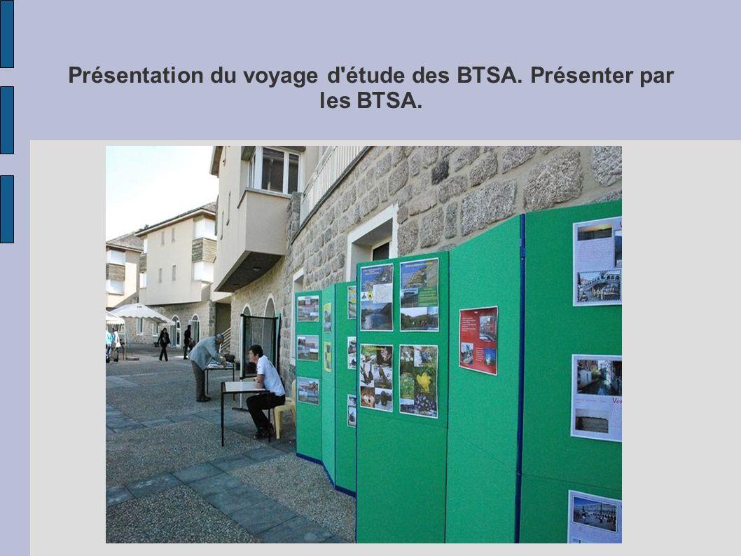Présentation du voyage d étude des BTSA. Présenter par les BTSA.