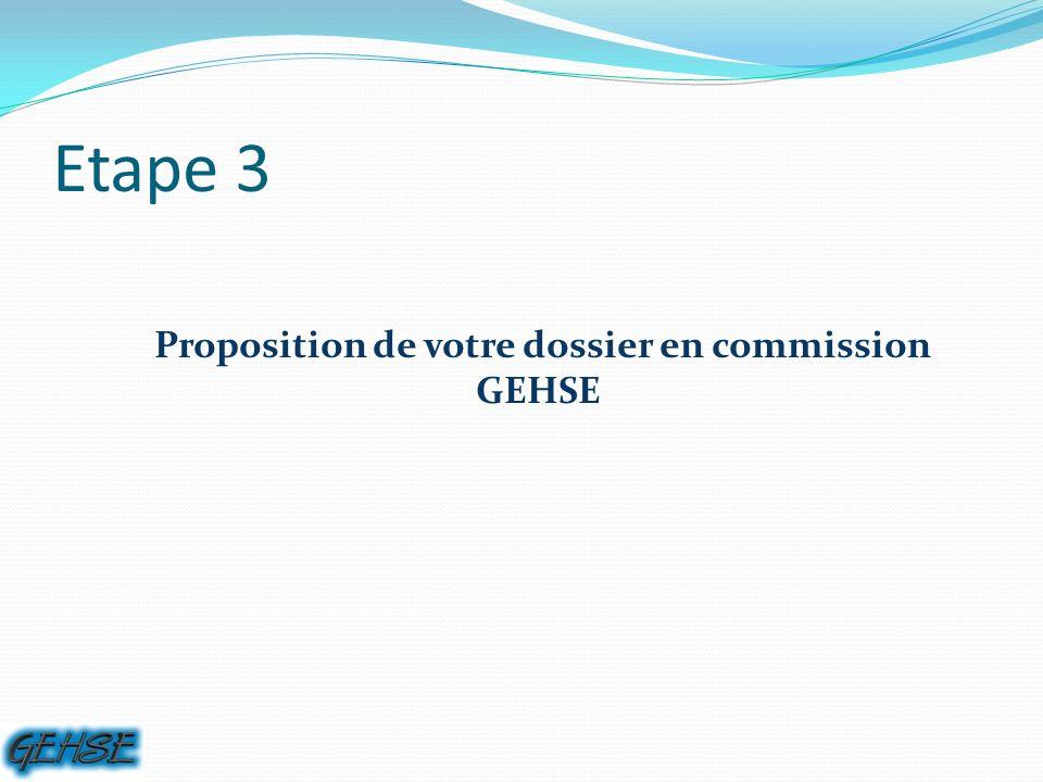 Etape 3 Proposition de votre dossier en commission GEHSE