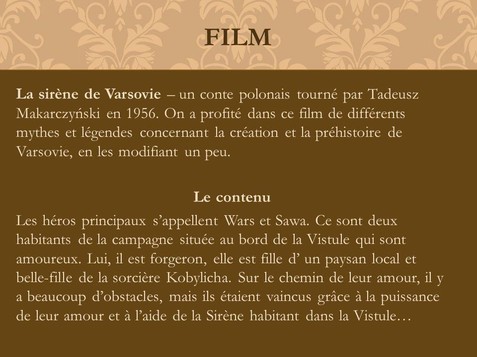 La sirène de Varsovie – un conte polonais tourné par Tadeusz Makarczyński en 1956. On a profité dans ce film de différents mythes et légendes concerna