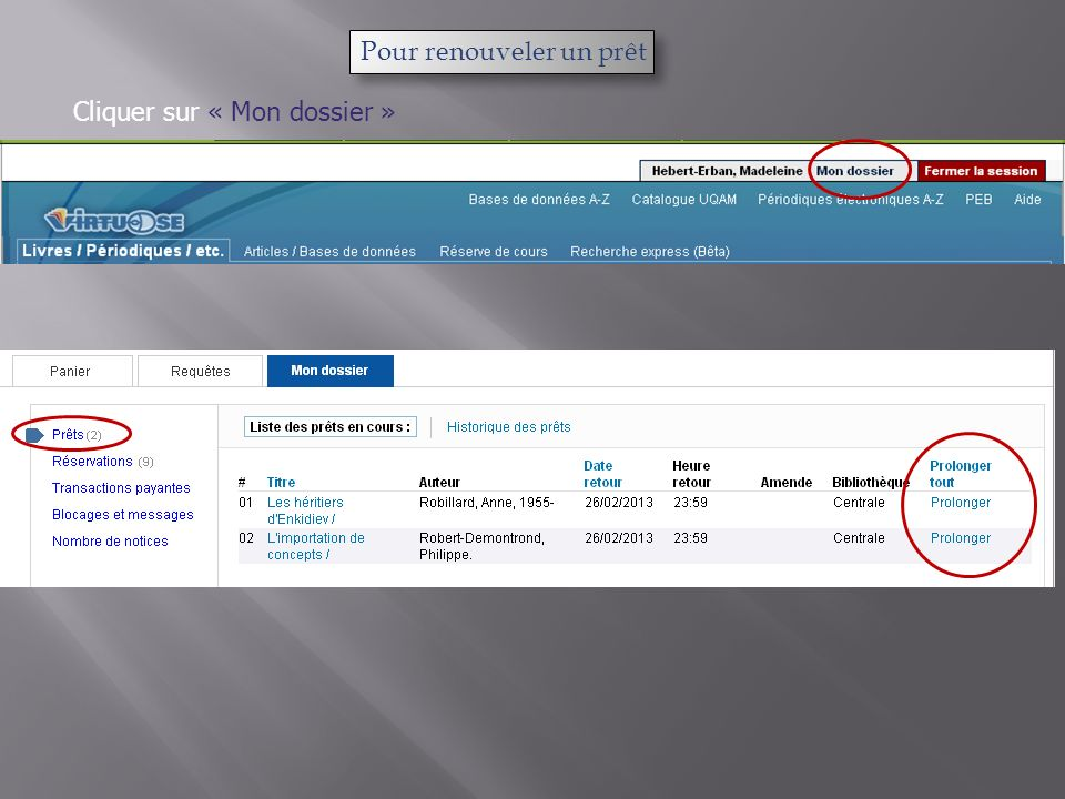 Pour renouveler un prêt Cliquer sur « Mon dossier »