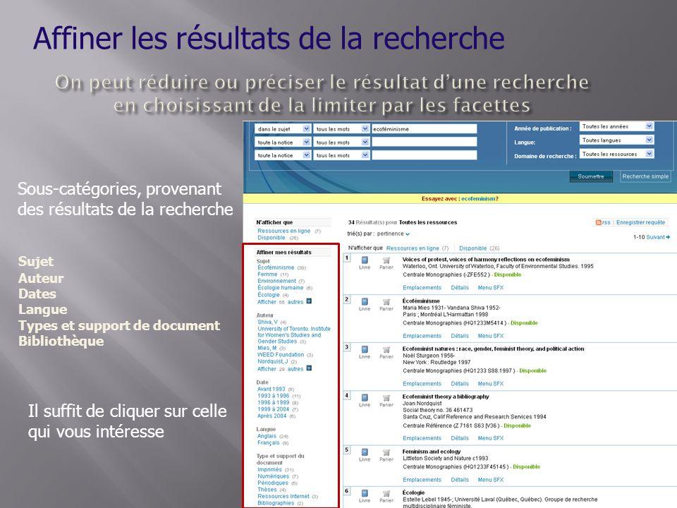 Affiner les résultats de la recherche Sujet Auteur Dates Langue Types et support de document Bibliothèque Sous-catégories, provenant des résultats de la recherche Il suffit de cliquer sur celle qui vous intéresse