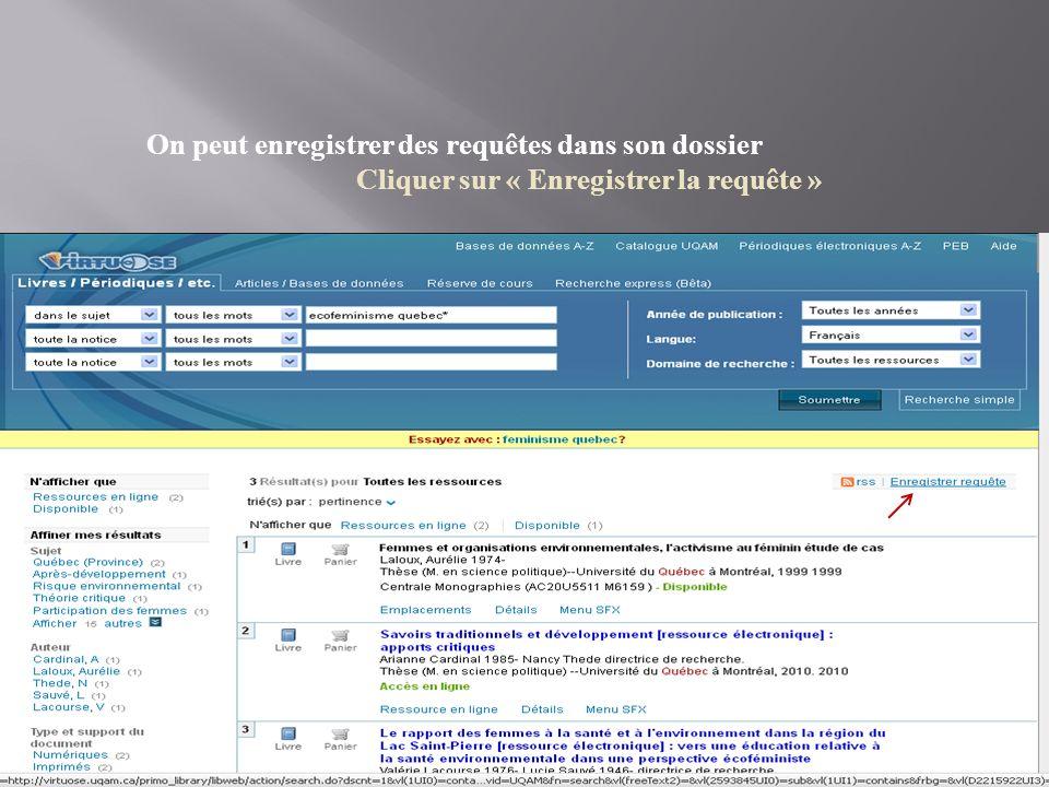 On peut enregistrer des requêtes dans son dossier Cliquer sur « Enregistrer la requête »
