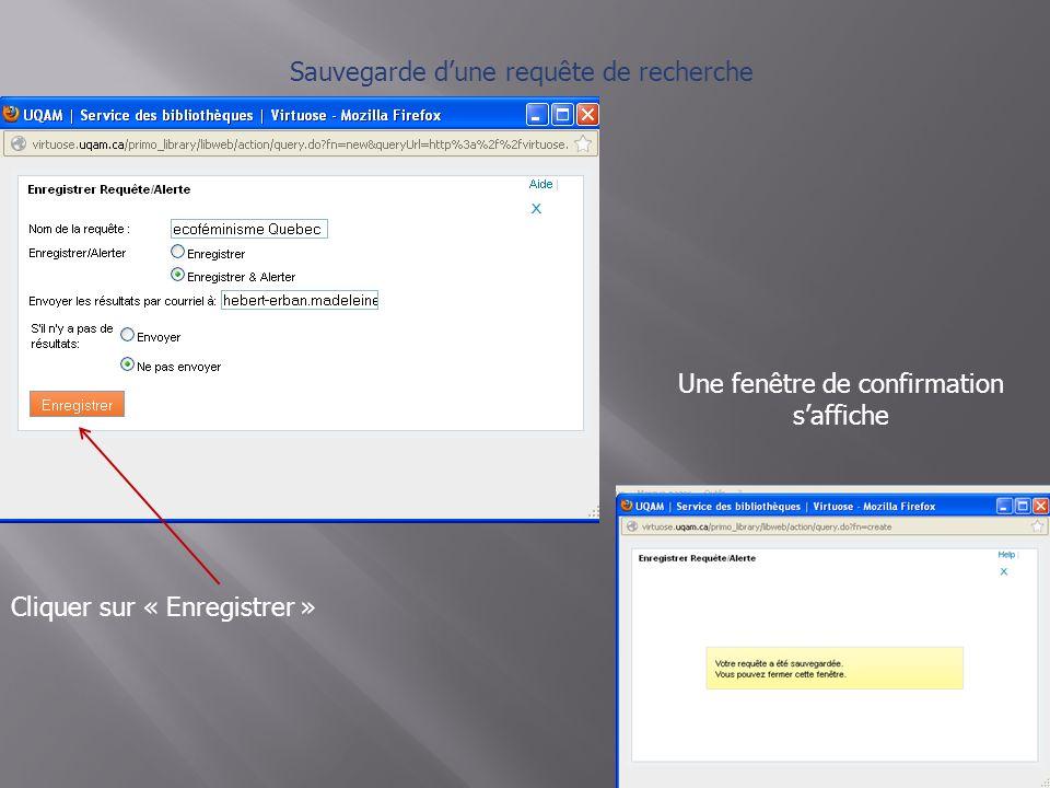 Sauvegarde dune requête de recherche Cliquer sur « Enregistrer » Une fenêtre de confirmation saffiche