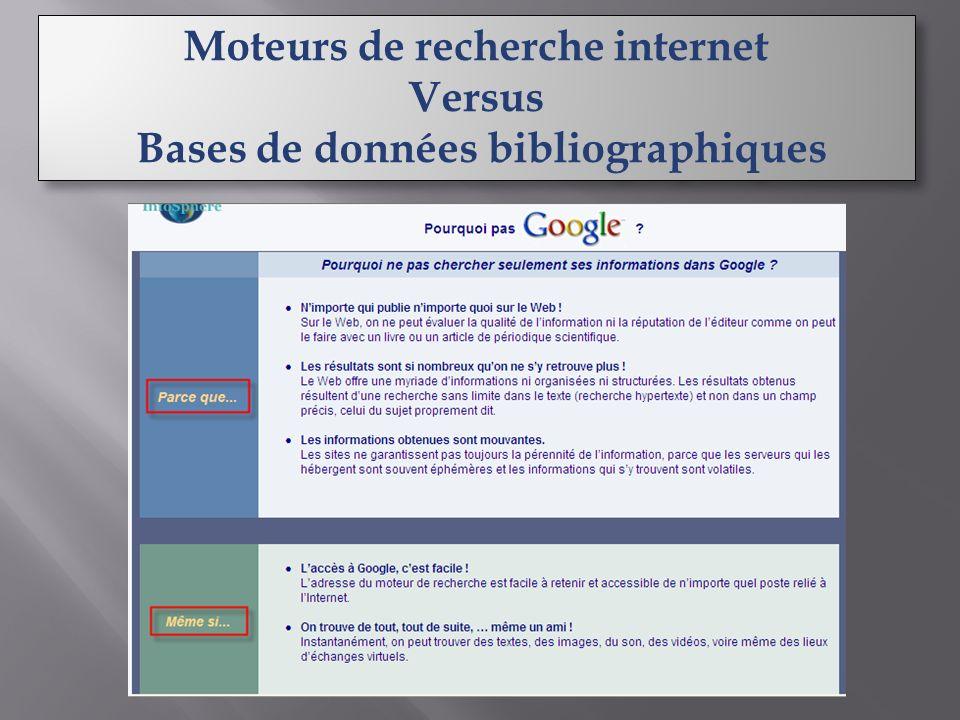 Moteurs de recherche internet Versus Bases de données bibliographiques Moteurs de recherche internet Versus Bases de données bibliographiques