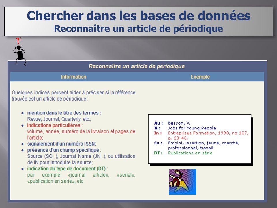 Chercher dans les bases de données Reconnaître un article de périodique Chercher dans les bases de données Reconnaître un article de périodique