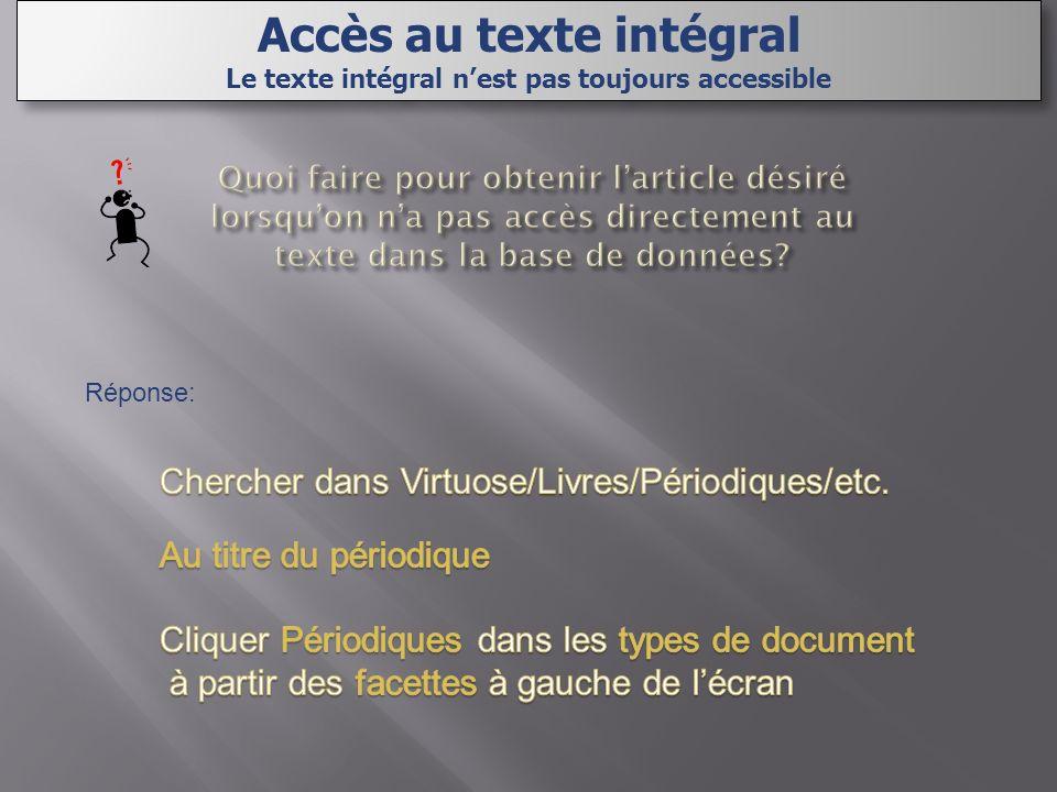 Réponse: Accès au texte intégral Le texte intégral nest pas toujours accessible Accès au texte intégral Le texte intégral nest pas toujours accessible