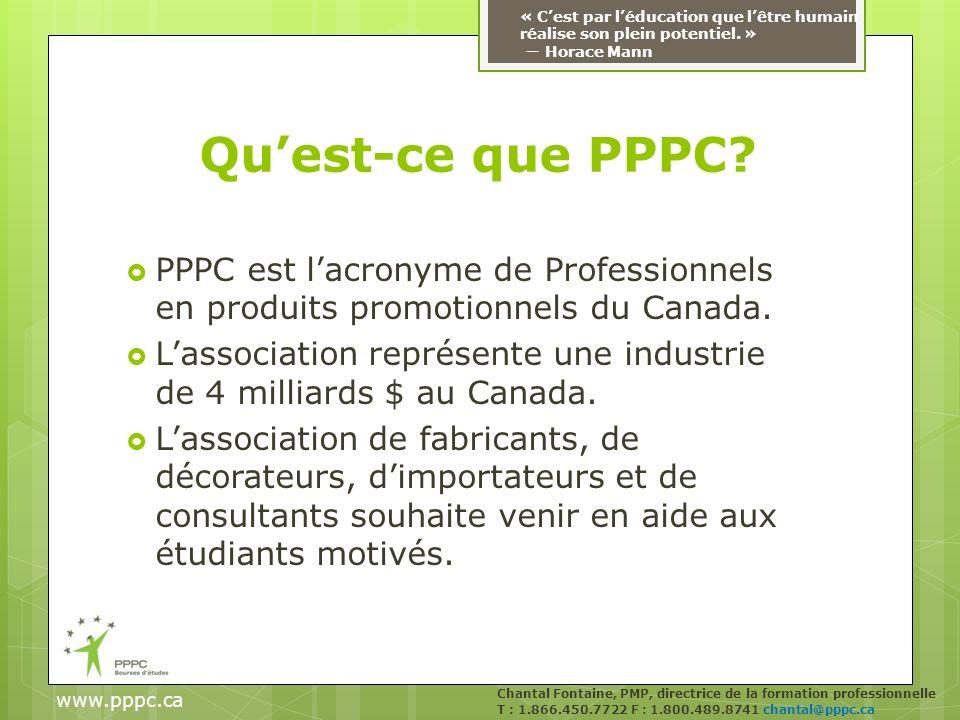 Quest-ce que PPPC.PPPC est lacronyme de Professionnels en produits promotionnels du Canada.
