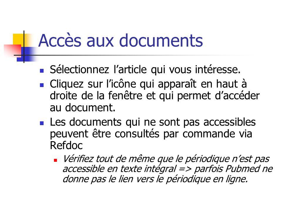 Accès aux documents Sélectionnez larticle qui vous intéresse.