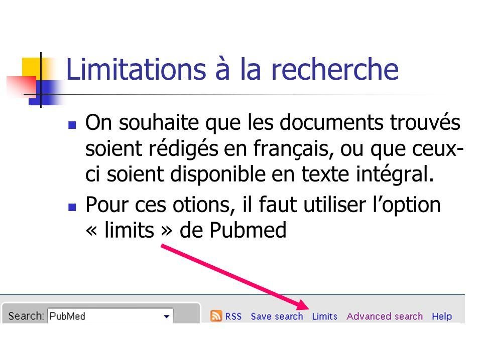 Limitations à la recherche On souhaite que les documents trouvés soient rédigés en français, ou que ceux- ci soient disponible en texte intégral.