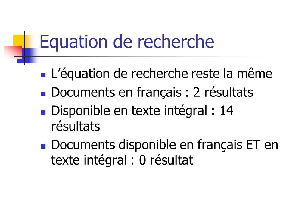 Equation de recherche Léquation de recherche reste la même Documents en français : 2 résultats Disponible en texte intégral : 14 résultats Documents disponible en français ET en texte intégral : 0 résultat