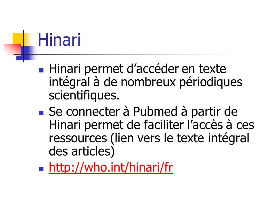 Hinari Hinari permet daccéder en texte intégral à de nombreux périodiques scientifiques.
