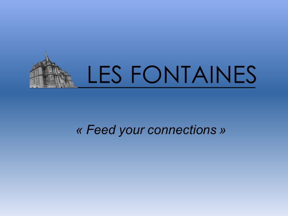 « Feed your connections »