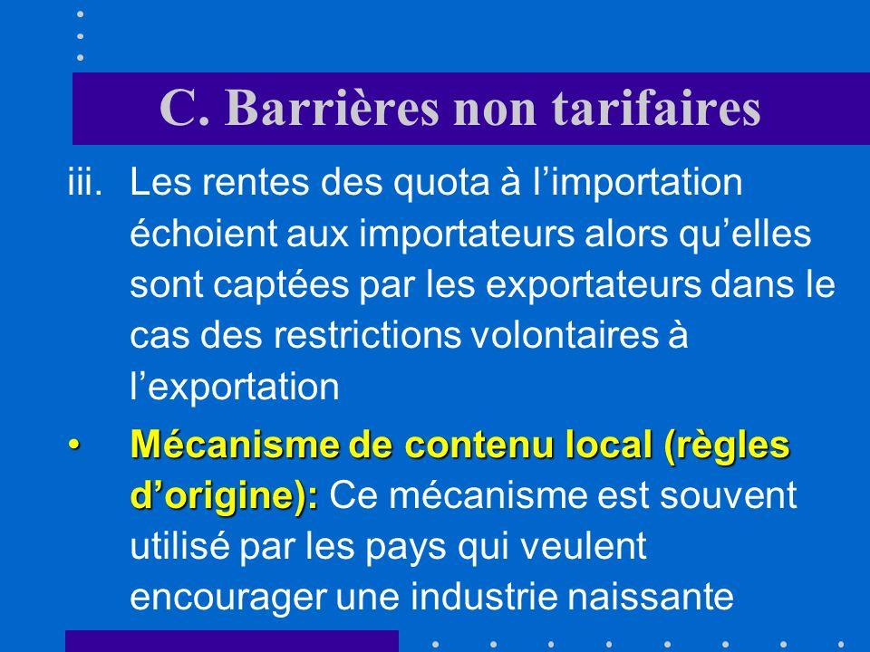 C. Barrières non tarifaires i.Il établit une discrimination entre les pays exportateurs puisque le système est appliqué uniquement aux exportations du