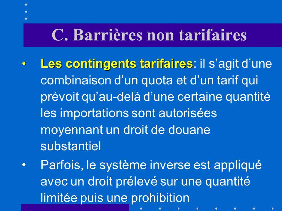 C. Barrières non tarifaires Il existe une multitude des barrières non tarifaires que lon peut distinguer selon leurs intentions premières 1)Les mesure